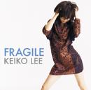 フラジャイル/KEIKO LEE