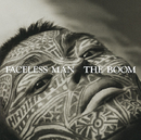 FACELESS MAN/THE BOOM