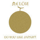 Do you like Japan?/メロン