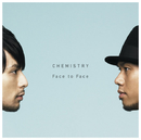 Face to Face/CHEMISTRY