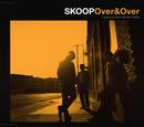 Over & Over/SKOOP