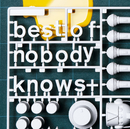 best of nobodyknows+/nobodyknows+