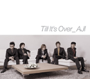 Till It's Over/アジ