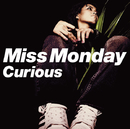 Curious/Miss Monday