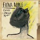 Every Single Night/FIONA APPLE
