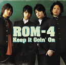 Keep It Goin' On/ROM-4