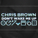 Don't Wake Me Up (Free School/William Orbit Mix)/Chris Brown