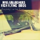 Everybody's On The Run/Noel Gallagher's High Flying Birds