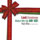Last Christmas/Wake Me Up GO! GO!/Yuji Oda with Butch Walker