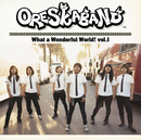 What a Wonderful World! vol.1/ORESKABAND