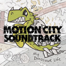 My Dinosaur Life/Motion City Soundtrack