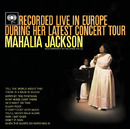 Recorded Live In Europe Durling Her Latest Concert Tour/Mahalia Jackson