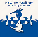 Rebuilt By Humans/Newton Faulkner