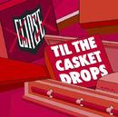 Til The Casket Drops/Clipse