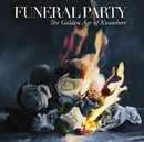 Golden Age Of Knowhere/Funeral Party