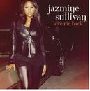 Love Me Back/Jazmine Sullivan