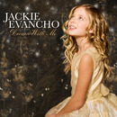 Dream With Me/Jackie Evancho