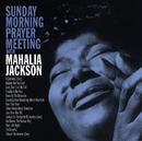 Sunday Morning Prayer Meeting With Mahalia Jackson/Mahalia Jackson