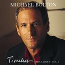 Timeless The Classics (Vol.2)/マイケル・ボルトン