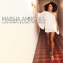 Late Night & Early Mornings/Marsha Ambrosius