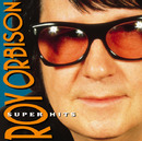 SUPER HITS/ROY ORBISON