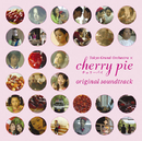 「チェリーパイ」オリジナル・サウンドトラック/Original Soundtrack