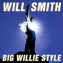 BIG WILLIE STYLE/WILL SMITH