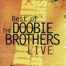 BEST OF THE DOOBIE BROTHERS LIVE/The Doobie Brothers