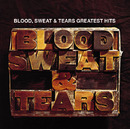 GREATEST HITS / BLOOD, SWEAT & TEARS