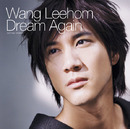 Dream Again/Wang Leehom