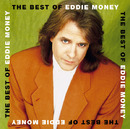 The Best Of Eddie Money/Eddie Money