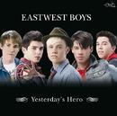 イエスタデイズ・ヒーロー/Eastwest Boys