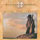 Blue Sky-Night Thunder/Michael Murphey