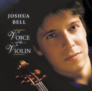 Voice Of The Violin/Joshua Bell