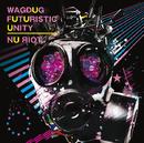 NU яIOT/WAGDUG FUTURISTIC UNITY