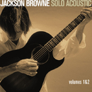 Jackson Browne - Solo Acoustic,Vol.1&2/JACKSON BROWNE