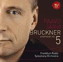 ブルックナー:交響曲第5番/Paavo Jarvi