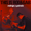 This is Rod&Gab/Rodrigo y Gabriela