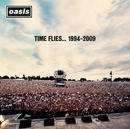Time Flies...1994-2009 / OASIS