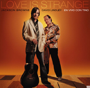 Love is Strange/Jackson Browne & David Lindley