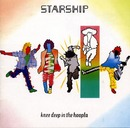 Knee Deep In The Hoopla/Starship