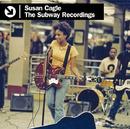The Subway Recordings/Susan Cagle