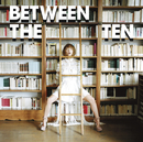 BETWEEN THE TEN/YUKI