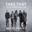 Never Forget - The Ultimate Collection/Take That