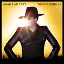 """Trespassing"" EP/Adam Lambert"