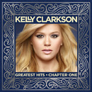 Greatest Hits Chapter One / Kelly Clarkson