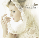 Sweet 10 Covers~music for lovers~/Charlie