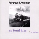 Ay Fond Kiss/Fairground Attraction