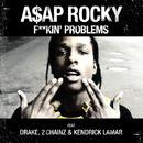 F**kin' Problems feat. Drake, 2 Chainz & Kendrick Lamar/A$AP Rocky