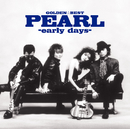 GOLDEN☆BEST PEARL-early days-/PEARL